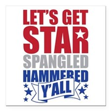 Lets Get Star Spangled Hammered Yall Square Car Ma