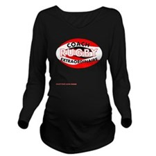 Rugby Coach Extraord Long Sleeve Maternity T-Shirt