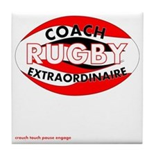 Rugby Coach Extraordinaire Tile Coaster