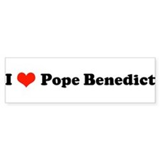 I Love Pope Benedict - Bumper Bumper Sticker