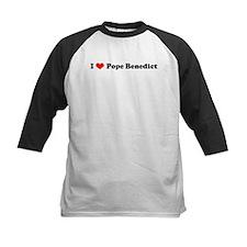 I Love Pope Benedict -  Tee