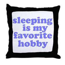 Sleeping Is My Favorite Hobby Throw Pillow