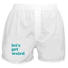 let's get weird Boxer Shorts