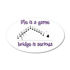 Life Is A Game bridge is serious Wall Decal