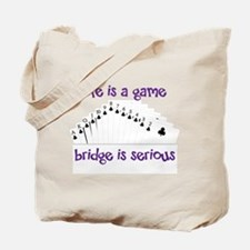 Life Is A Game bridge is serious Tote Bag