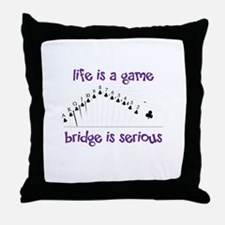 Life Is A Game bridge is serious Throw Pillow