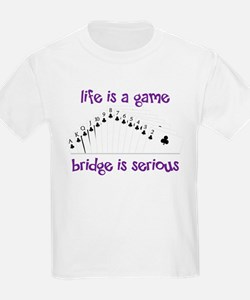 Life Is A Game bridge is serious T-Shirt
