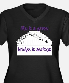 Life Is A Game bridge is serious Plus Size T-Shirt