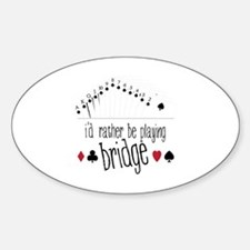 id rather be playing bridge Decal