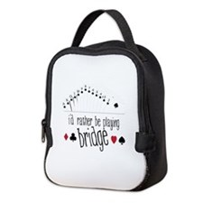 id rather be playing bridge Neoprene Lunch Bag