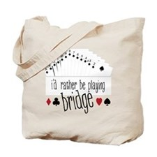 id rather be playing bridge Tote Bag