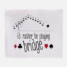 id rather be playing bridge Throw Blanket