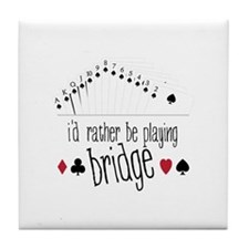 id rather be playing bridge Tile Coaster