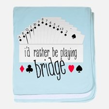 id rather be playing bridge baby blanket