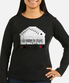 id rather be playing bridge Long Sleeve T-Shirt