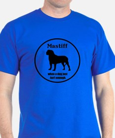 Mastiff Enough DarkB T-Shirt