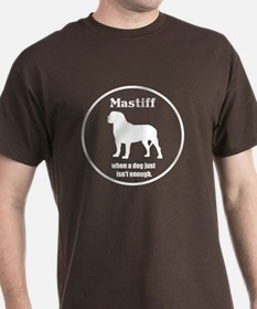 Mastiff Enough T-Shirt
