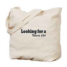 Looking for a natural girl Tote Bag