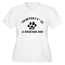 """""""Pawperty"""" of a Rescued Dog T-Shirt"""