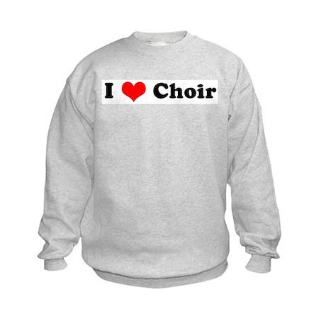 I Love Choir Kids Sweatshirt