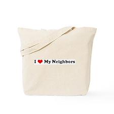 I Love My Neighbors Tote Bag