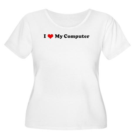I Love My Computer Women's Plus Size Scoop Neck T-