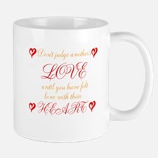 dont judge anothers love Mugs