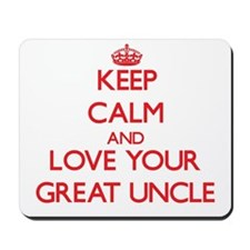 Keep Calm and Love your Great Uncle Mousepad
