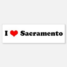 I Love Sacramento Bumper Bumper Bumper Sticker