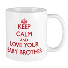 Keep Calm and Love your Baby Brother Mugs