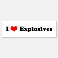 I Love Explosives Bumper Bumper Bumper Sticker