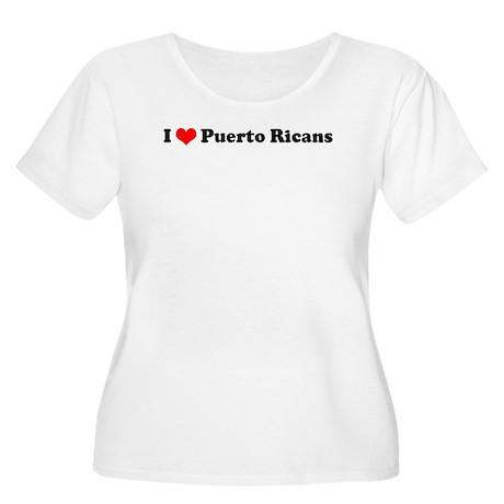I Love Puerto Ricans Women's Plus Size Scoop Neck