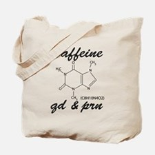 Caffeine QD and PRN Tote Bag