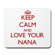Keep Calm and Love your Nana Mousepad