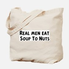 Men eat Soup To Nuts Tote Bag