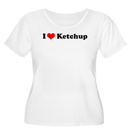 I Love Ketchup Women's Plus Size Scoop Neck T-Shir
