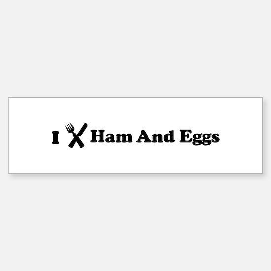 I Eat Ham And Eggs Bumper Bumper Bumper Sticker