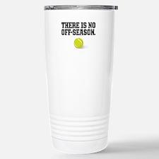 There is no off season - tennis Travel Mug
