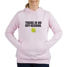 There is no off season - tennis Women's Hooded Swe