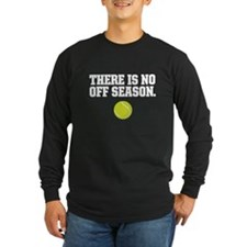 There is no off season - tennis Long Sleeve T-Shir