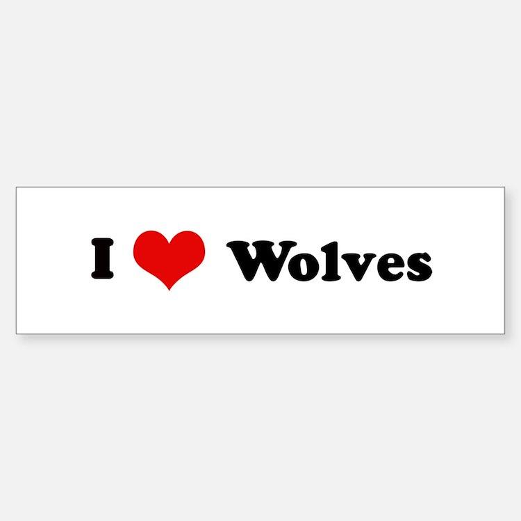 I Love Wolves Bumper Bumper Bumper Sticker