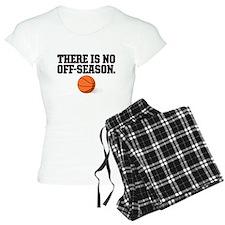 There is no off season - basketball Pajamas