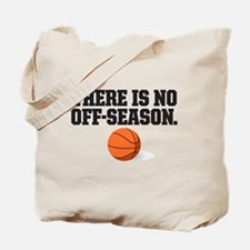 There is no off season - basketball Tote Bag