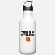 There is no off season - basketball Water Bottle
