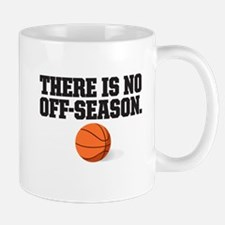 There is no off season - basketball Mugs