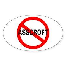 "No Ashcroft ""Asscroft"" Oval Decal"