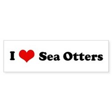 I Love Sea Otters Bumper Bumper Sticker