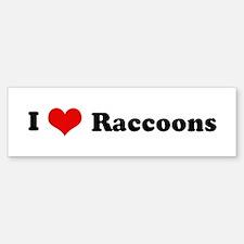 I Love Raccoons Bumper Bumper Bumper Sticker