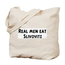 Men eat Slivovitz Tote Bag
