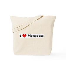 I Love Mongoose Tote Bag